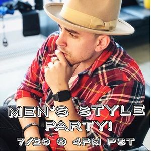 Cohosting Men's Style Party 7/20!!!